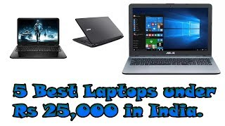 5 Best Laptops under Rs 25,000 in India | 2018 Best Gadgetry