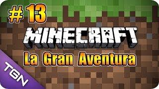 Minecraft - La Gran Aventura - Capitulo 13 - La Mina Abandonada - HD 720p
