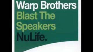 Warp Brothers - Blast the Speakers (Headcrasher Remix)