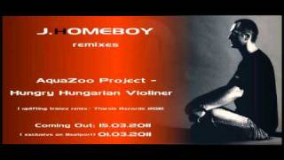 AquaZoo Project feat Zoltan Arany - Hungry Hungarian Violiner (J.Homeboy remix)