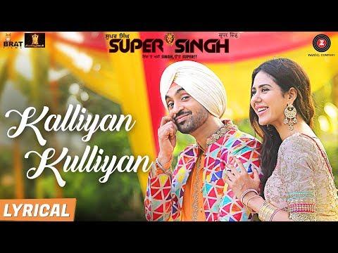 kalliyan-kulliyan---lyrical-|-super-singh-|-diljit-dosanjh-&-sonam-bajwa-|-jatinder-shah