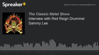 Interview with Red Reign Drummer Sammy Lee
