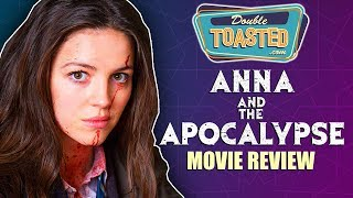 ANNA AND THE APOCALYPSE MOVIE REVIEW 2018