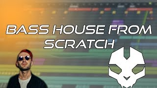 BASS HOUSE DROP FROM SCRATCH