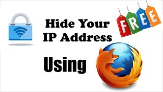 how to hide ip address by mozilla firefox