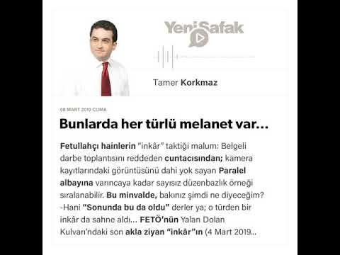 Tamer Korkmaz - Bunlarda her türlü melanet var… - 08.03.2019