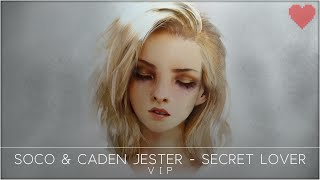Soco & Caden Jester - Secret Lover (Ft. Christopher Blake) (VIP)