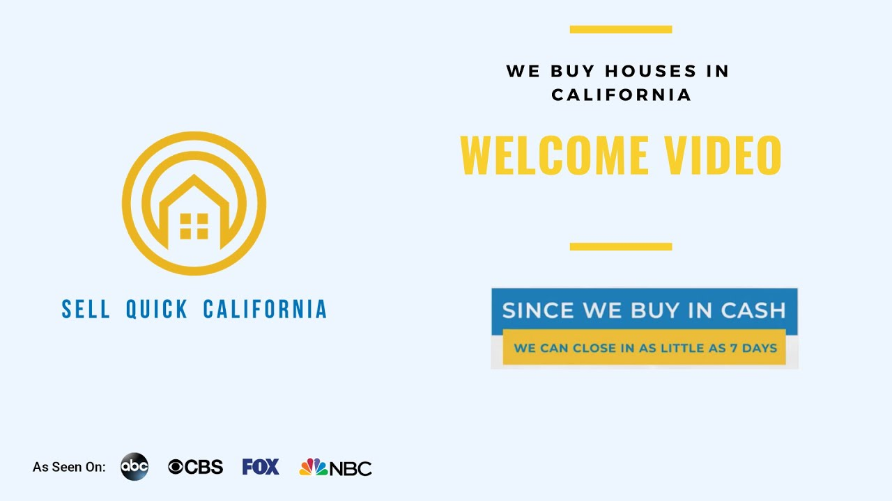 SellQuickCalifornia.com - We Buy Houses Fast
