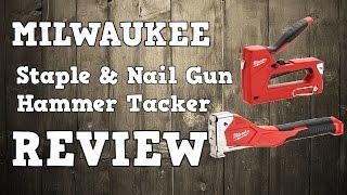 Milwaukee Hammer Tacker & Staple and Nail Gun Review