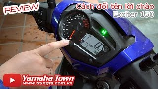 Exciter 150 ▶ Hướng dẫn đổi tên Lời chào và tính năng đồng hồ