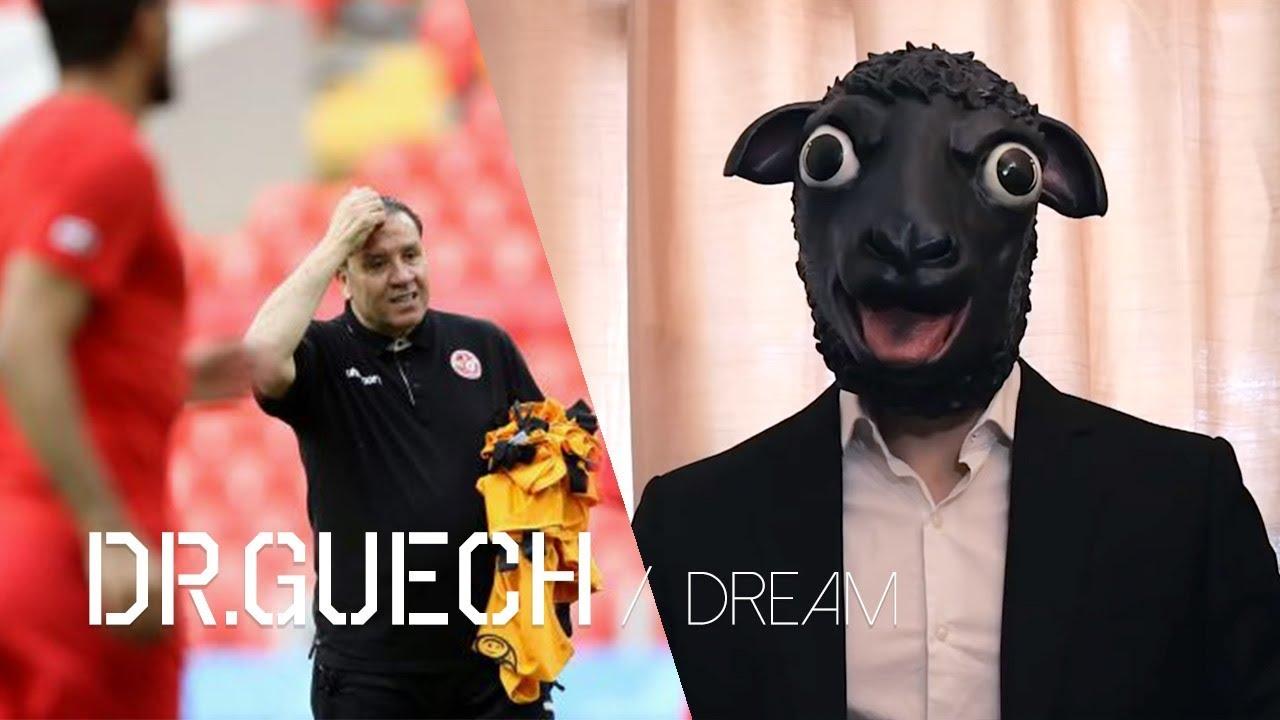 Dr.Guech - Tunisia World Cup - Dream - تونس كأس العالم - احلم