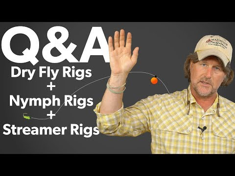 Q&A | #18 - Fly Fishing Rigs Explained