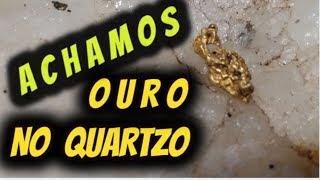 PEPITA DE OURO - ACHANDO OURO NO QUARTZO - GOLD IN THE QUARTZ - ORO en QUARTZO - MINA DE ORO