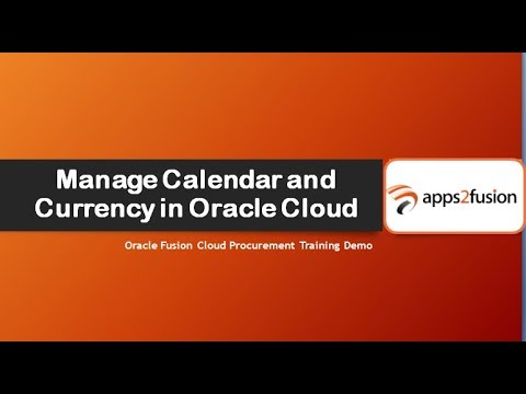 Manage Calendar and Currency in Oracle Fusion Cloud