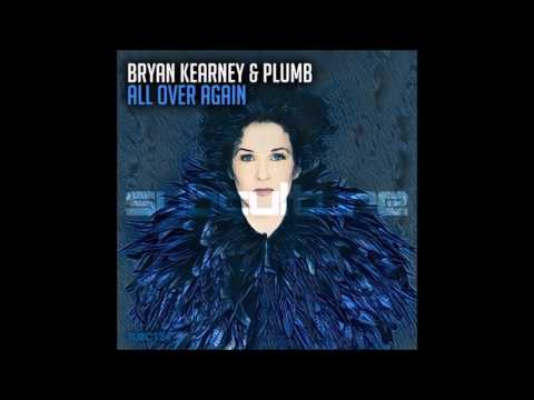 Bryan Kearney & Plumb - All Over Again (Extended Mix)