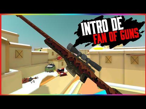 Fan of Guns PRIMEIRA INTRO DE FAN OF GUNS DO CANAL??!!