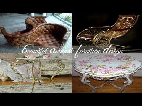 Beautiful Antique Furniture Design Styles Youtube