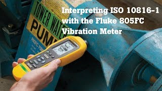 How to interpret ISO 10816-1 with the Fluke 805FC Vibration Meter