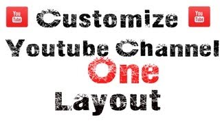 How To Edit and Customize Youtube Channel One Layout - YouTube Tutorial