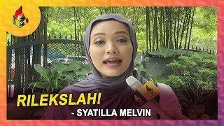 Rilekslah! - Syatilla Melvin | Melodi (2019)