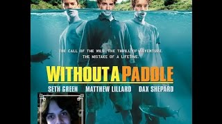 Without A Paddle (2004): Movie Review *SPOILERS*