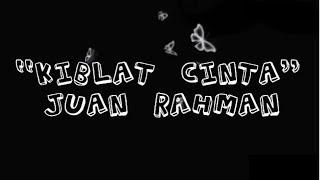 vuclip Lirik Lagu Kiblat Cinta - Juan Rahman