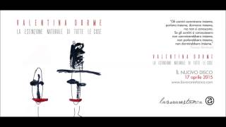 VALENTINA DORME - Una burla piccola ma buona (not the video)