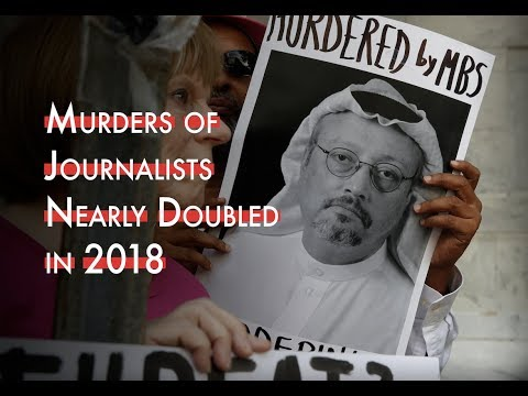 The Murders of Journalists Rose Sharply in 2018