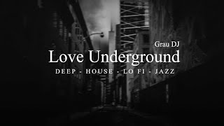 Deep House Mix 2019 · Love Underground · VOL 2