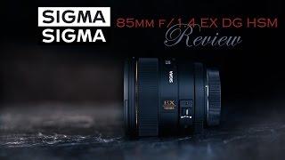 Sigma 85mm f/1.4 EX DG HSM  Review