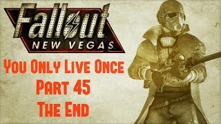 Fallout New Vegas: You Only Live Once - Part 45 - The End