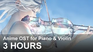 【3 Hours】Anime OST for Piano and Violin『Relaxing, Study BGM』
