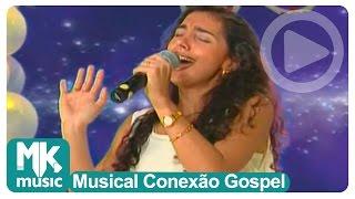 Eyshila - Tira Me do Vale (Musical Conexão Gospel)