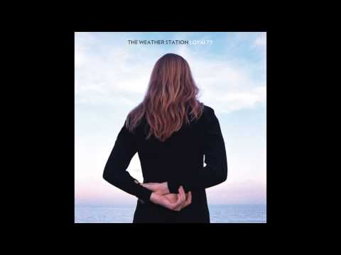 "The Weather Station ""Loyalty"" (Official Audio)"