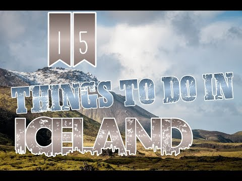 Top 15 Things To Do In Iceland