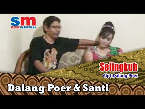 Dalang Poer Ft. Santi - Selingkuh (Official Music Video)