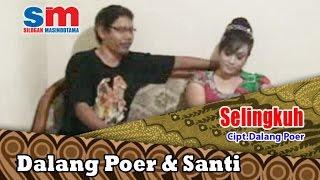 Download lagu Dalang Poer Ft. Santi - Selingkuh (Official Music Video)