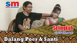 Dalang Poer Ft. Santi - Selingkuh (Official Music Video)