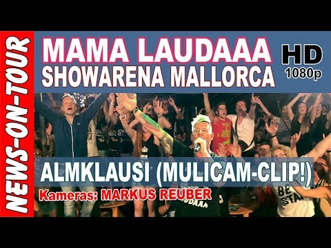 Mama Laudaaa - Almklausi (Multicam) Showarena Mallorca | Mama Lauda (Offizielles NoT Video)YouTube