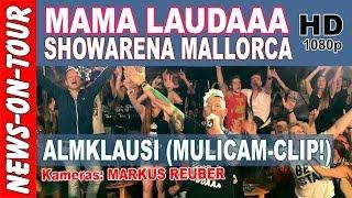 Mama Laudaaa - Almklausi (Multicam) Showarena Mallorca   Mama Lauda (Offizielles NoT Video)  YouTube