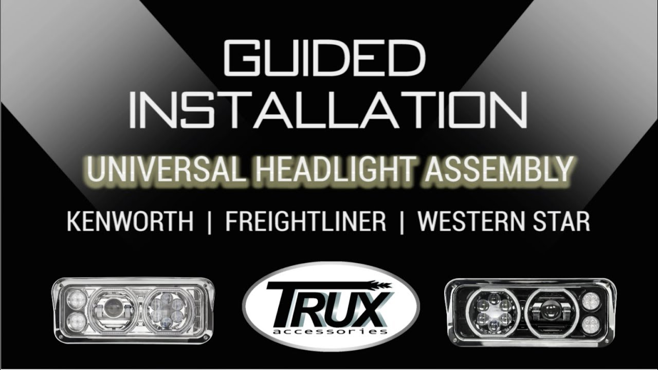 Trux's Universal Headlight embly - Guided Installation - Kenworth, on