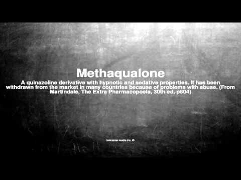 Medical vocabulary: What does Methaqualone mean