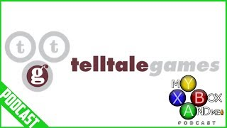 Goodbye Telltale Games - My Xbox And Me Episode 153