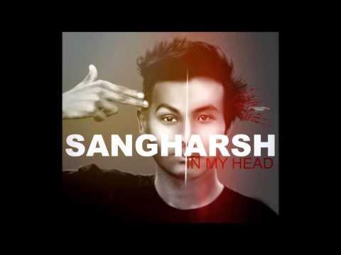 Sangharsh - In My Head