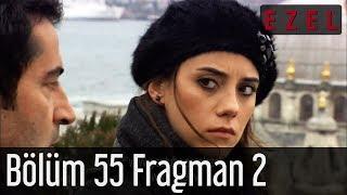 Ezel 55.Bölüm 2.Fragman