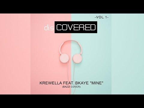 "Krewella Feat. BKAYE ""Mine"" (Bazzi Cover)"