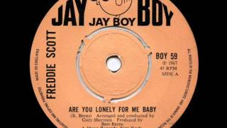 FREDDIE SCOTT - ARE YOU LONELY FOR ME BABY.wmv