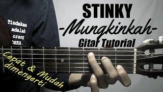 (Gitar Tutorial) STINKY - Mungkinkah | Mudah & Cepat dimengerti untuk pemula