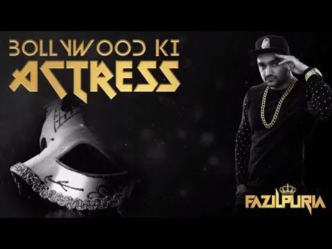 Bollywood Ki Actress: Fazilpuria | Full Song |Fazilpuria | latest punjabi song 2017