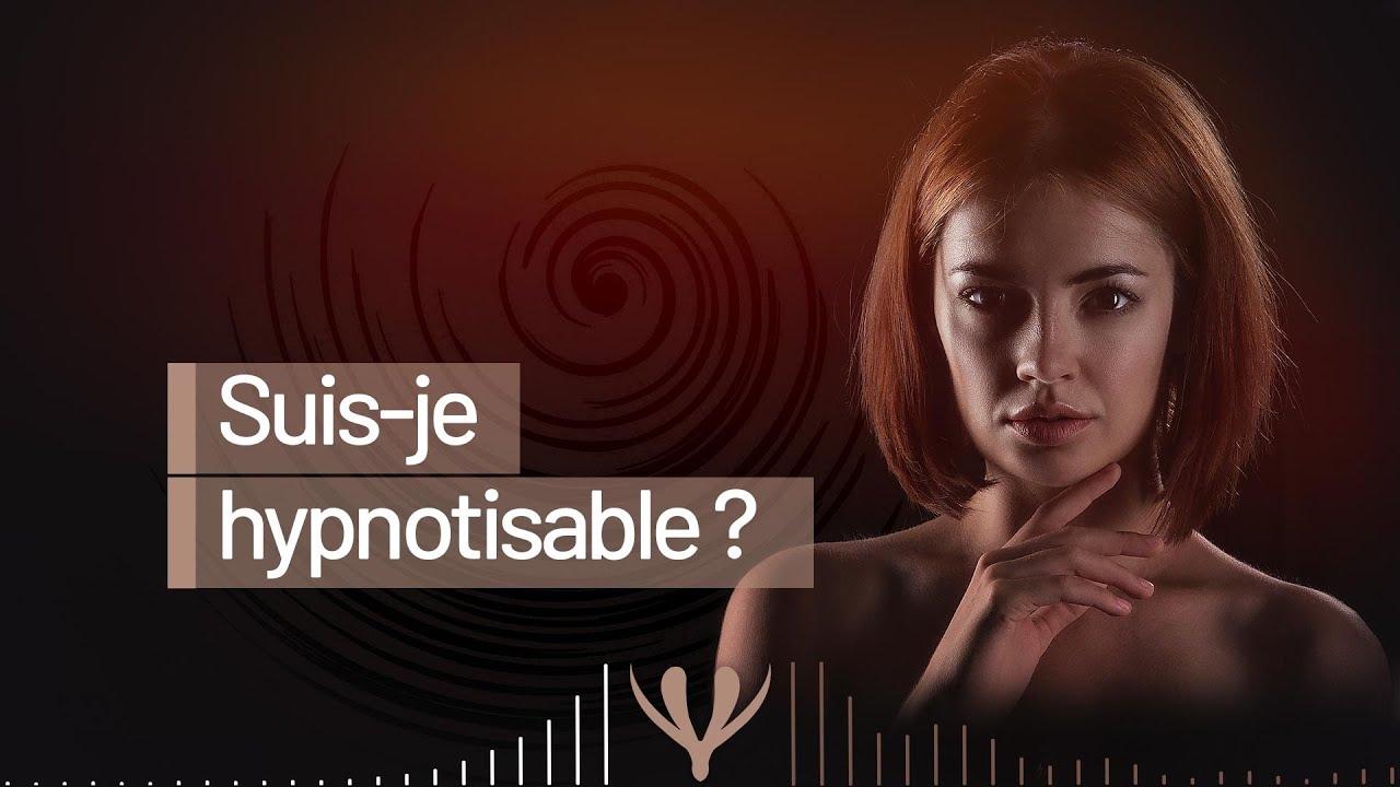 Suis je hypnotisable ?